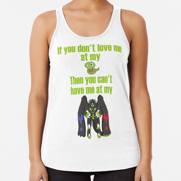 Zygarde - If you don't love me at my Core Racerback Tank Top