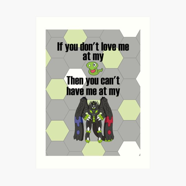 Zygarde - If you don't love me at my Core Art Print