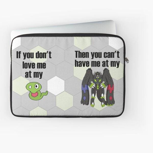 Zygarde - If you don't love me at my Core Laptop Sleeve