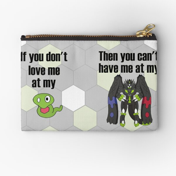 Zygarde - If you don't love me at my Core Zipper Pouch