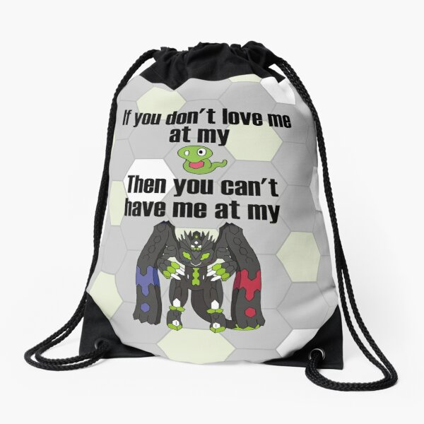Zygarde - If you don't love me at my Core Drawstring Bag