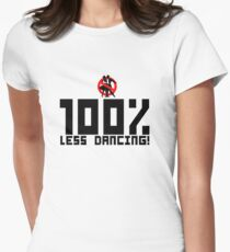 Roller Derby NSO - 100% Less dancing! Womens Fitted T-Shirt