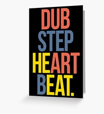 Dubstep Heart Beat. (Pun) Greeting Card