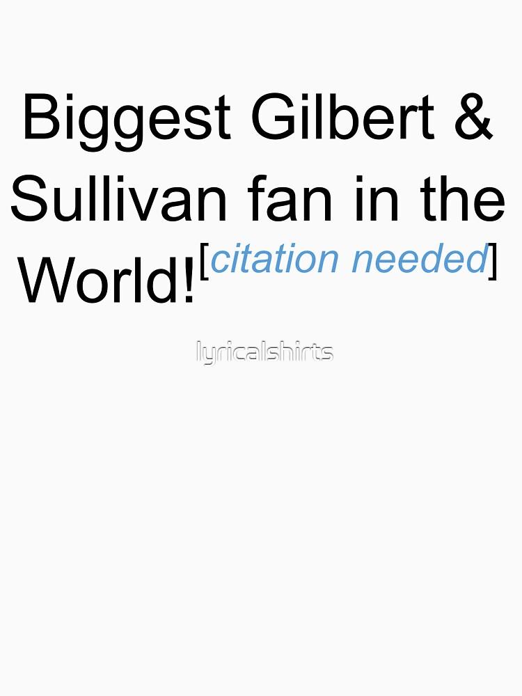 Biggest G&S Fan - Citation Needed by lyricalshirts