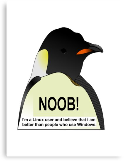 NOOB! I am a Linux snob by sickgut