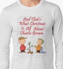 And That's What Christmas Is All About Charlie Brown Long Sleeve T-Shirt
