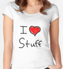 i love stuff  Women's Fitted Scoop T-Shirt