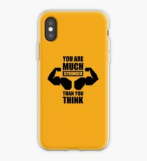 You are Much Stronger Than You Think - Gym Inspirational Quotes iPhone Case