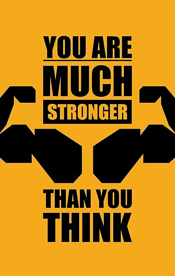 You Are Much Stronger Than You Think Gym Inspirational Quotes