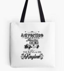 Therefore, Advertise! Advertise! Advertise! The King and His Kingdom!(Black & White) Tote Bag