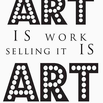 Art Is Work by donnaroderick