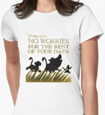 """It means no worries for the rest of your days. Hakuna Matata!"" - Lion King Womens Fitted T-Shirt"