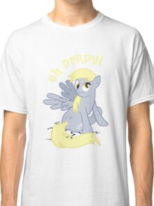 Oh Derpy! Classic T-Shirt