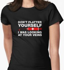 Don't Flatter Yourself, I Was Looking At Your Veins T-Shirt