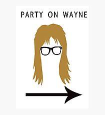 Party on Wayne Photographic Print