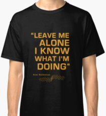 "Kimi Raikkonen  - ""Leave me alone. I know what I'm doing"" Classic T-Shirt"