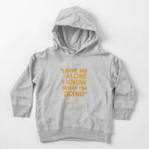 """Kimi Raikkonen  - """"Leave me alone. I know what I'm doing"""" Toddler Pullover Hoodie"""