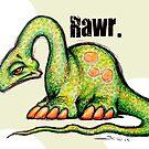 Dino Rawr by Sonya Craig