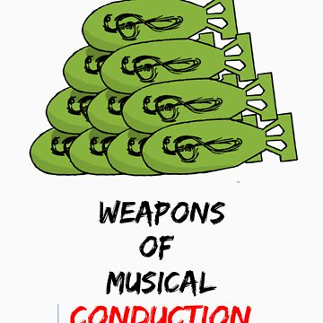 Weapons Of Musical Conduction by golem95
