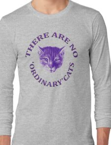 There Are No Ordinary Cats Long Sleeve T-Shirt