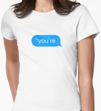 *You're - Chat Bubble Women's Fitted T-Shirt