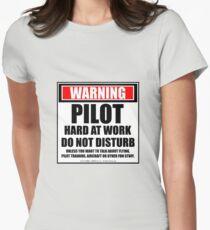 Warning Pilot Hard At Work Do Not Disturb Womens Fitted T-Shirt