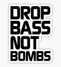 Drop Bass Not Bombs (Essential Black) Sticker