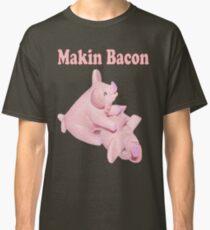 ✾◕‿◕✾ MAKIN BACON TEE SHIRT ✾◕‿◕✾ Classic T-Shirt