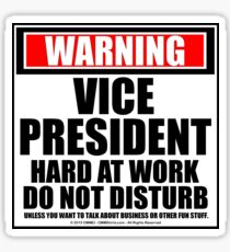 Warning Vice President Hard At Work Do Not Disturb Sticker