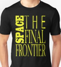 Space, the Final Frontier T-Shirt