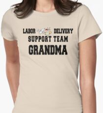 "New Grandma ""Labor & Delivery Support Team Grandma"" Womens Fitted T-Shirt"