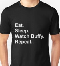 Eat. Sleep. Watch Buffy. Repeat. T-Shirt