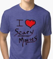 i love halloween scary movies  Tri-blend T-Shirt