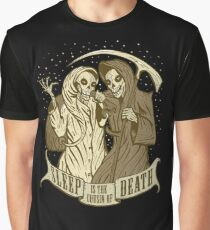 Sleep is the cousin of Death Graphic T-Shirt