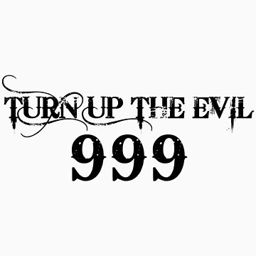 Turn up the Evil 999- Black by hollie13