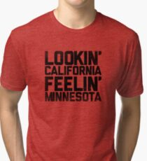 Lookin' California, Feelin' Minnesota (Black) Tri-blend T-Shirt