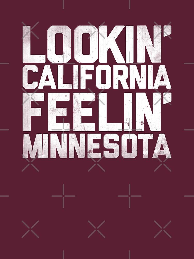 Lookin' California, Feelin' Minnesota (White) von newdamage