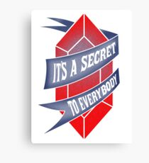 It's a secret to everybody Canvas Print