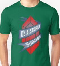 It's a secret to everybody Unisex T-Shirt
