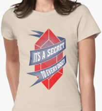 It's a secret to everybody Womens Fitted T-Shirt