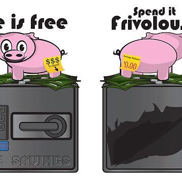 The Frivolous Life - Piggy Bank limited. by BrandonHolsey