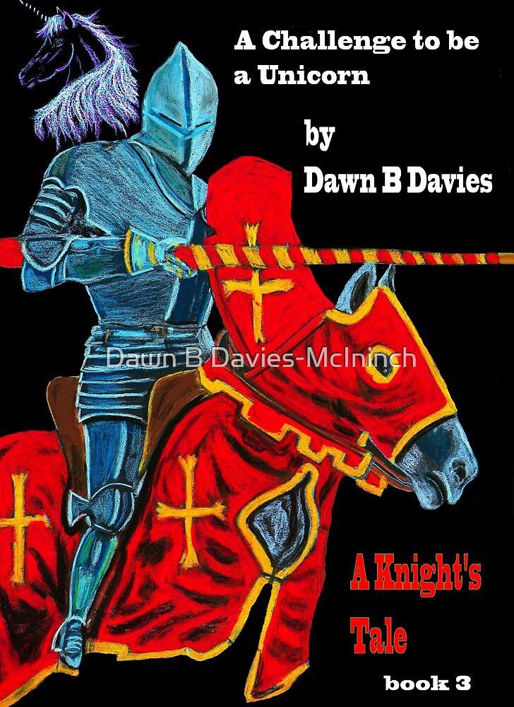 A Knight's Tale, Book 3, Challenge of a Unicorn kids E-Book by Dawn B Davies-McIninch