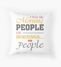 Funny Morning People Throw Pillow
