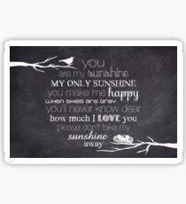 You Are My Sunshine – Nest – 2:3 – Chalkboard  Sticker