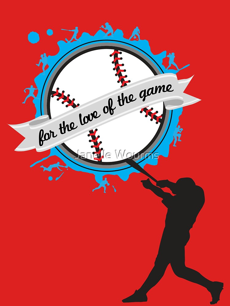 For the Love of the Game - Baseball - Clothing & Cases by janellewourms