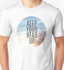 Keep Your Head Up  Unisex T-Shirt