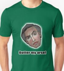 Butter my arse! - Alan Partridge Tee T-Shirt