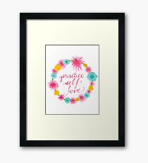 Practice Self Love Framed Print