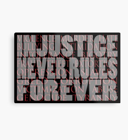 injustice never rules forever Metal Print