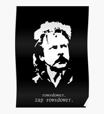 Rowsdower.  Zap Rowsdower.  Poster Poster